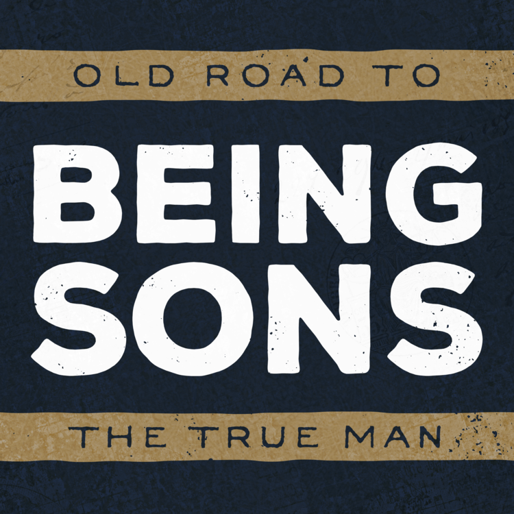 Old Road To Being Sons The True Man Podcast